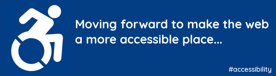 #accessibility | Moving forward to make the web a more accessible place.