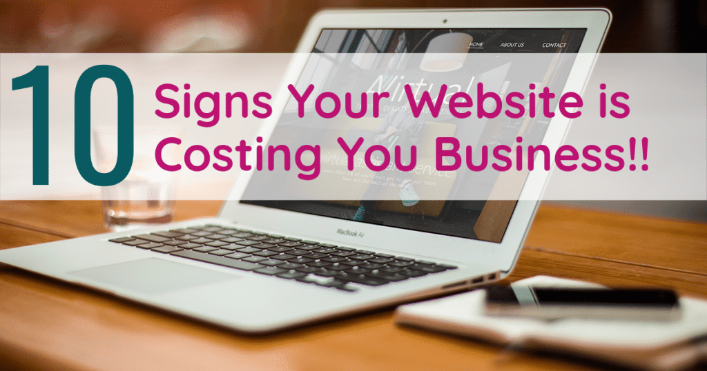 10 Signs your website is costing you business