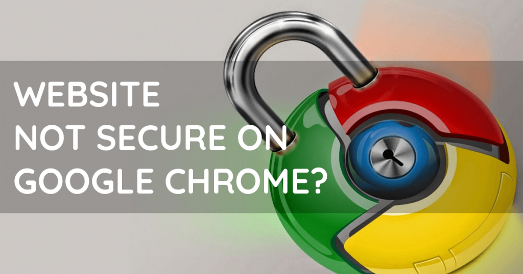 Website Not Secure On Google Chrome